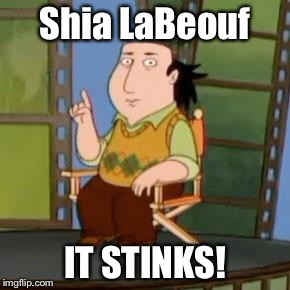 The Critic | Shia LaBeouf IT STINKS! | image tagged in memes,the critic | made w/ Imgflip meme maker