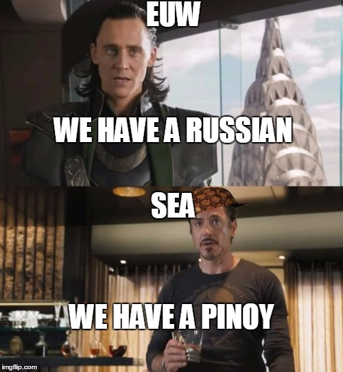 Sharkeisha Avengers | EUW SEA WE HAVE A RUSSIAN WE HAVE A PINOY | image tagged in sharkeisha avengers,scumbag | made w/ Imgflip meme maker