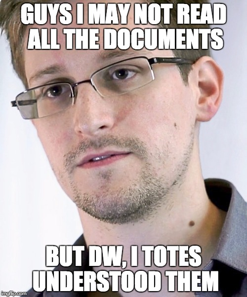GUYS I MAY NOT READ ALL THE DOCUMENTS BUT DW, I TOTES UNDERSTOOD THEM | made w/ Imgflip meme maker