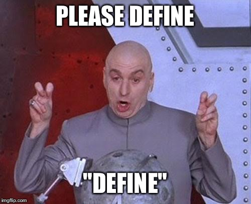 "Dr Evil Laser Meme | PLEASE DEFINE ""DEFINE"" 
