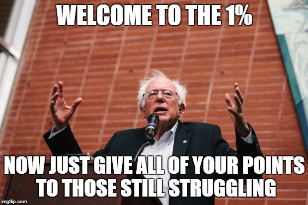 For first-time front pagers.... | WELCOME TO THE 1% NOW JUST GIVE ALL OF YOUR POINTS TO THOSE STILL STRUGGLING | image tagged in feel the bern,front page,bernie sanders,socialism | made w/ Imgflip meme maker