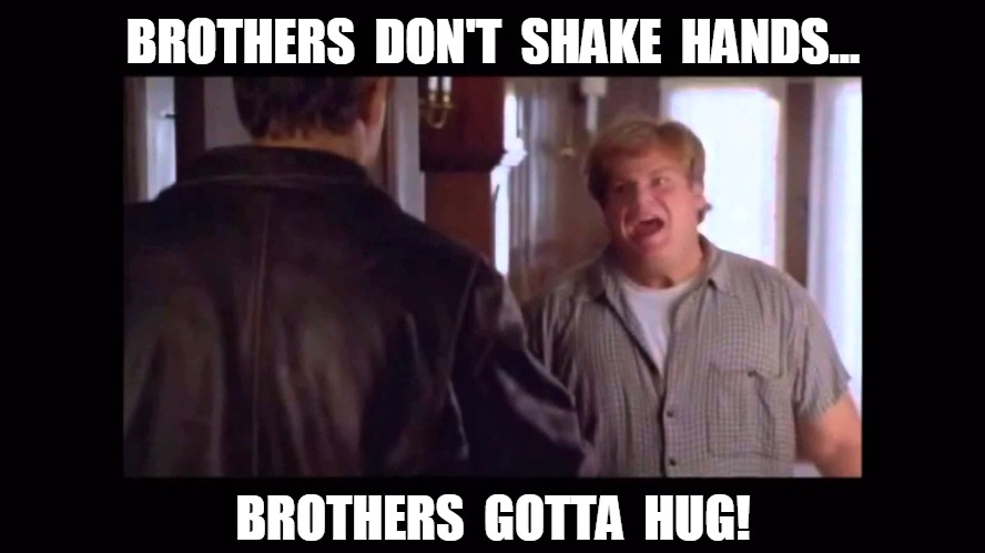 Funny Memes For Brothers : Brothers gotta hug imgflip