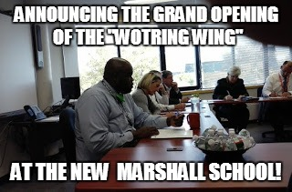 "ANNOUNCING THE GRAND OPENING OF THE ""WOTRING WING"" AT THE NEW  MARSHALL SCHOOL! 