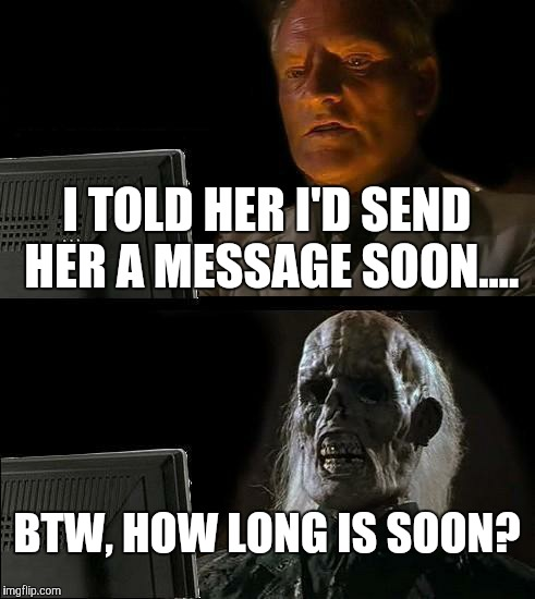 Ill Just Wait Here