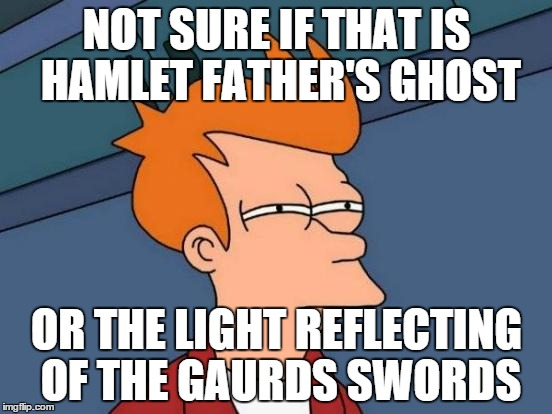 Hamlet's Father Ghost as Explained by Fry