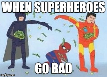 Pathetic Spidey | WHEN SUPERHEROES GO BAD | image tagged in memes,pathetic spidey | made w/ Imgflip meme maker