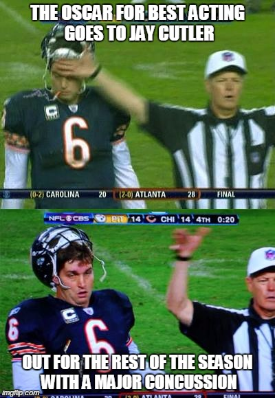 THE OSCAR FOR BEST ACTING GOES TO JAY CUTLER OUT FOR THE REST OF THE SEASON WITH A MAJOR CONCUSSION | image tagged in chicago bears,funny,funny memes,memes,football,sports | made w/ Imgflip meme maker