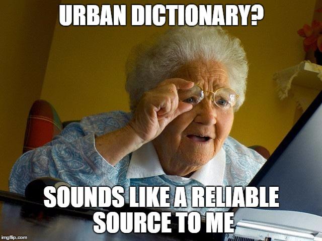 tdst8 grandma finds the internet meme imgflip,Memes Urban Dictionary