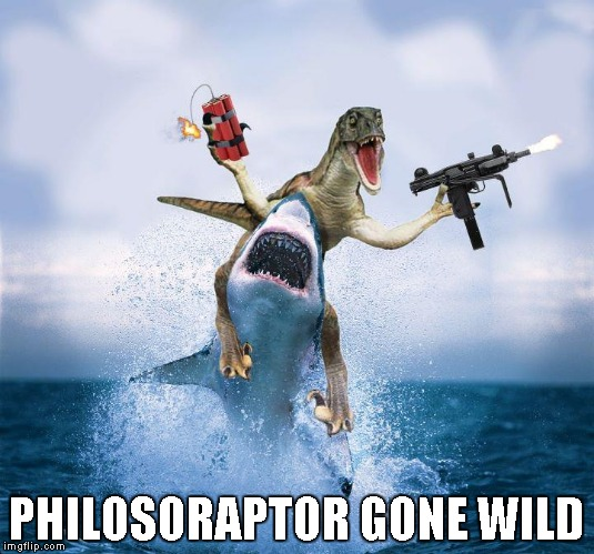 When philosophy just doesn't do it! | PHILOSORAPTOR GONE WILD | image tagged in raptor riding shark,raptor,shark,funny,animals | made w/ Imgflip meme maker