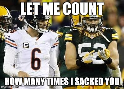 Packers | LET ME COUNT HOW MANY TIMES I SACKED YOU | image tagged in memes,packers | made w/ Imgflip meme maker