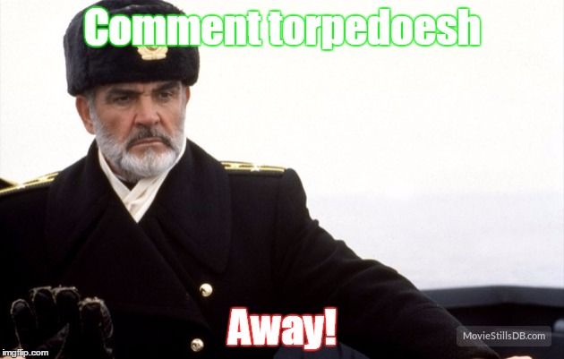 Comment torpedoesh Away! | made w/ Imgflip meme maker