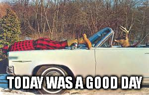 TODAY WAS A GOOD DAY | made w/ Imgflip meme maker