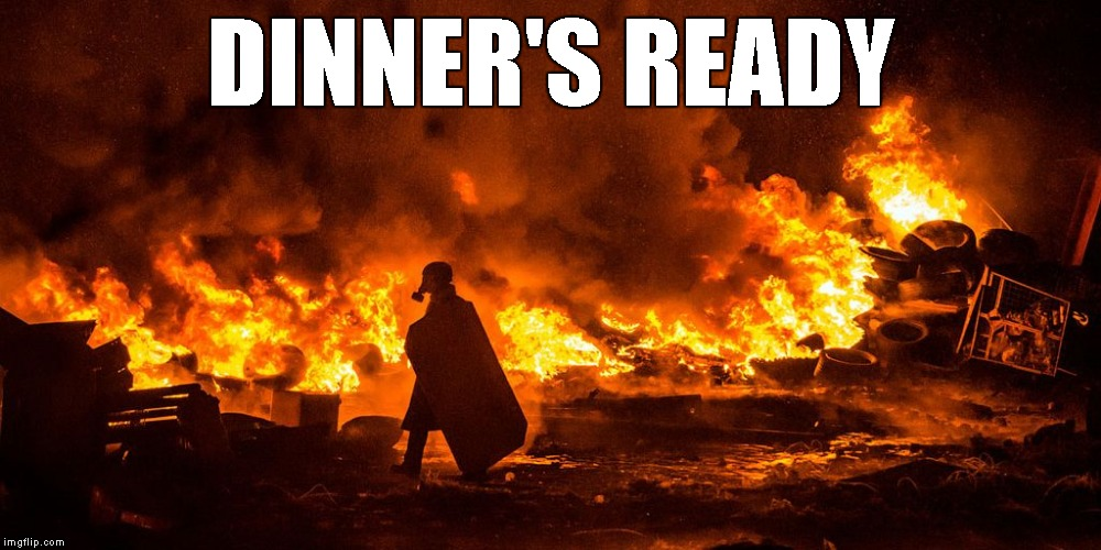 DINNER'S READY | image tagged in dinner's ready | made w/ Imgflip meme maker