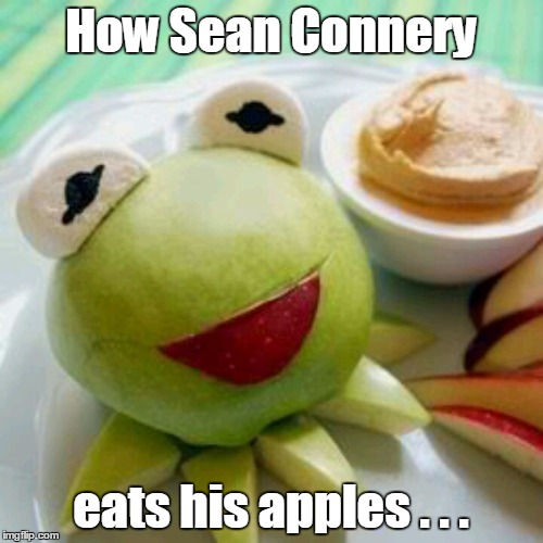How Sean Connery eats his apples . . . | made w/ Imgflip meme maker