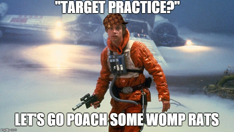 Scumbag Luke Skywalker Imgflip A womp rat will have no less than 3 sexually transmitted diseases. scumbag luke skywalker imgflip