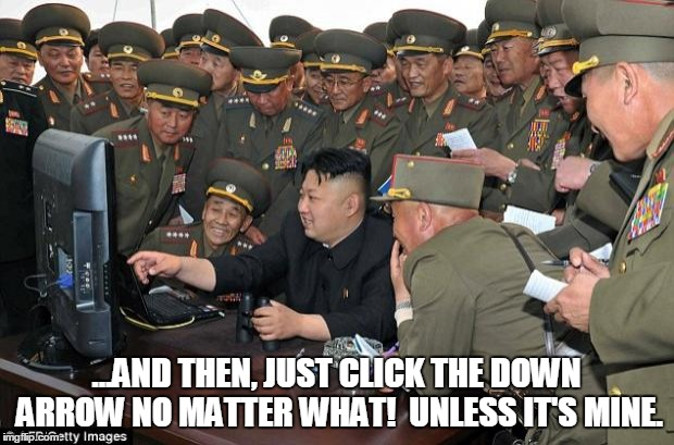 imgflip tips for downvote fairies. | ...AND THEN, JUST CLICK THE DOWN ARROW NO MATTER WHAT!  UNLESS IT'S MINE. | image tagged in kim jong un's computer,downvote fairy,downvote,computer tips,this is how we do it,high tech stylie | made w/ Imgflip meme maker