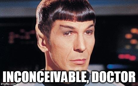 INCONCEIVABLE, DOCTOR | made w/ Imgflip meme maker