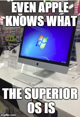 tlre7 image tagged in apple,microsoft,superior imgflip,Os Meme