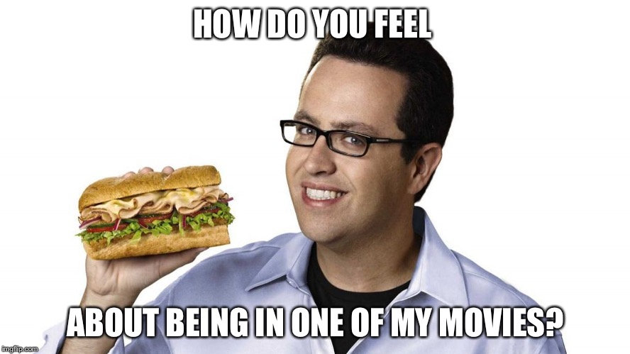 HOW DO YOU FEEL ABOUT BEING IN ONE OF MY MOVIES? | made w/ Imgflip meme maker