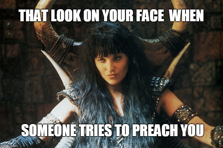 tnkqk image tagged in xena warrior princess,that face you make when