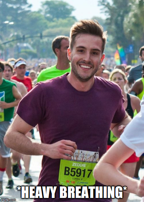 Ridiculously Photogenic Guy | *HEAVY BREATHING* | image tagged in memes,ridiculously photogenic guy | made w/ Imgflip meme maker
