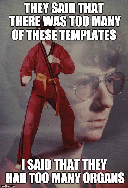 Karate Kyle Meme - Img...