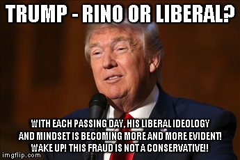 Image result for trump is not conservative meme