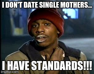 Dating a single mom meme