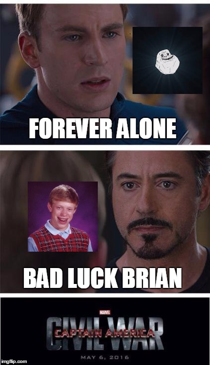 FOREVER ALONE BAD LUCK BRIAN | made w/ Imgflip meme maker