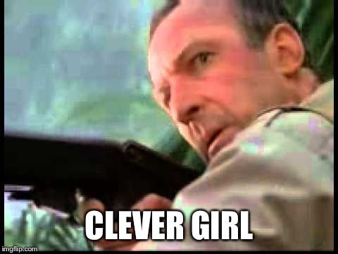 CLEVER GIRL | made w/ Imgflip meme maker