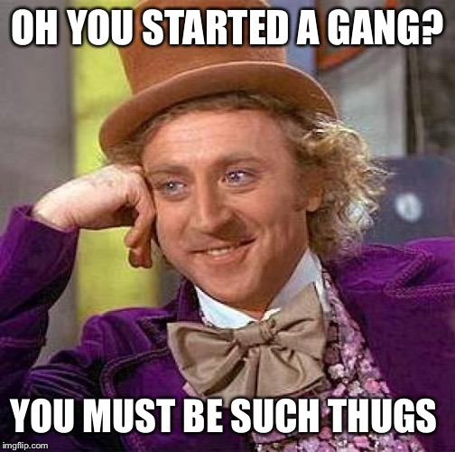 "When I was in EIGHTH FRICKIN GRADE these kids started a middle school ""gang"" they called themselves the ""skirts"" 