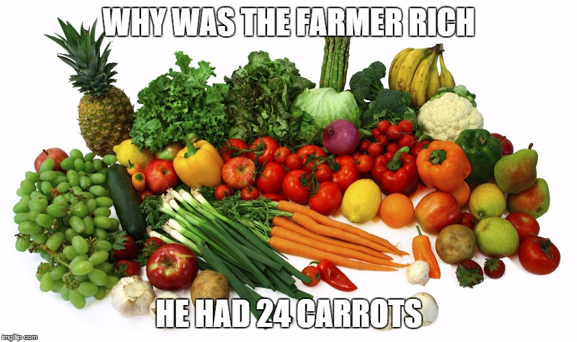 Vegetables | WHY WAS THE FARMER RICH HE HAD 24 CARROTS | image tagged in vegetables | made w/ Imgflip meme maker