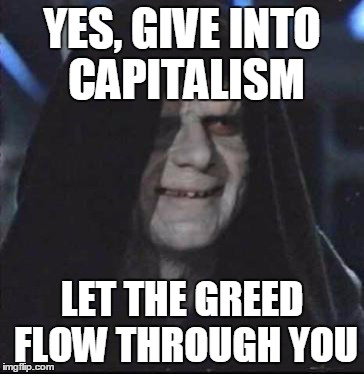 capitalism promotes greed and selfishness Market relationships are constantly criticized as selfish or greedy it is clear that market participants cannot be adequately characterized as motivated by greed website powered by mises institute donors.
