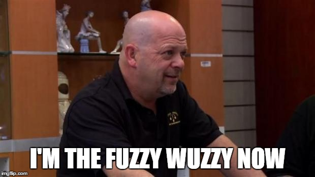That's Not Gonna Happen | I'M THE FUZZY WUZZY NOW | image tagged in that's not gonna happen | made w/ Imgflip meme maker