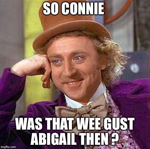 u2ma9 creepy condescending wonka meme imgflip,Connie Meme