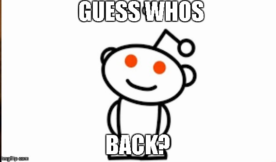 GUESS WHOS BACK? | made w/ Imgflip meme maker