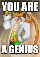 genius dragon | YOU ARE A GENIUS | image tagged in genius dragon | made w/ Imgflip meme maker