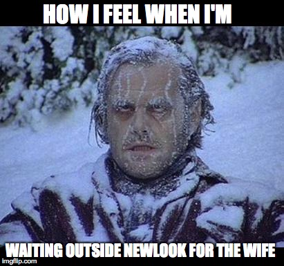 mother nature  | HOW I FEEL WHEN I'M WAITING OUTSIDE NEWLOOK FOR THE WIFE | image tagged in mother nature | made w/ Imgflip meme maker