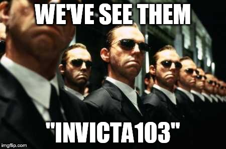 "WE'VE SEE THEM ""INVICTA103"" 