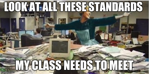 Look at all the teacher standards | LOOK AT ALL THESE STANDARDS MY CLASS NEEDS TO MEET | image tagged in sound of music work,teachers,stress | made w/ Imgflip meme maker