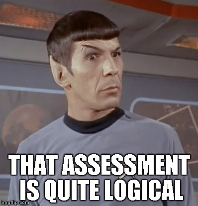 THAT ASSESSMENT IS QUITE LOGICAL | made w/ Imgflip meme maker