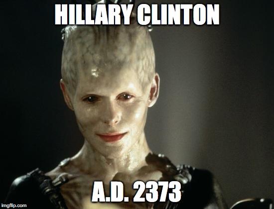 u74dr borg queen hillary clinton imgflip,Hillary Clinton Meme Queen