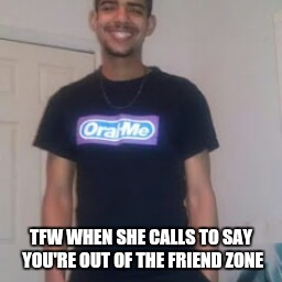 That face when | TFW WHEN SHE CALLS TO SAY YOU'RE OUT OF THE FRIEND ZONE | image tagged in hood drake,drake,hotline bling | made w/ Imgflip meme maker
