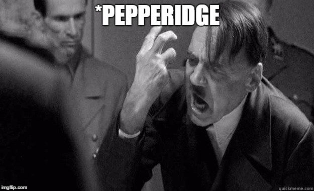 *PEPPERIDGE | made w/ Imgflip meme maker