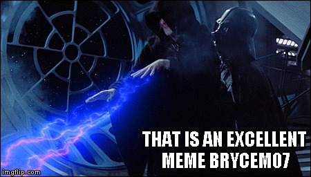 THAT IS AN EXCELLENT MEME BRYCEM07 | made w/ Imgflip meme maker