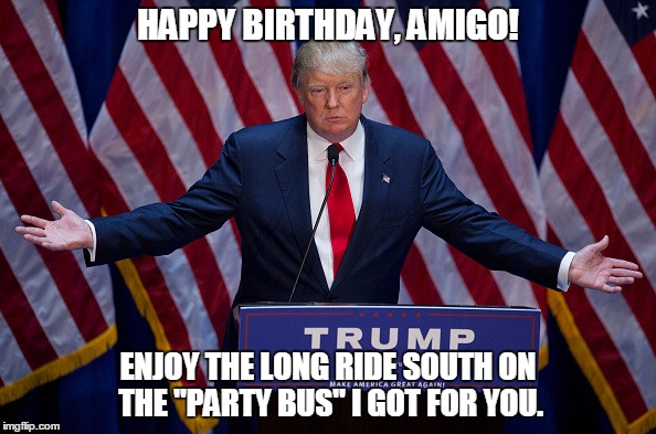 Funny Happy Birthday Mexican Meme : Donald trump imgflip
