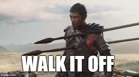 Spartacus: Playing Through The Pain  | WALK IT OFF | image tagged in spartacus,spear,walk it off | made w/ Imgflip meme maker