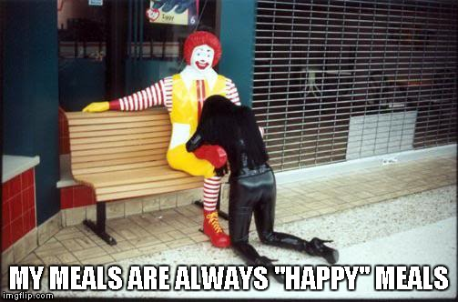 "MY MEALS ARE ALWAYS ""HAPPY"" MEALS 