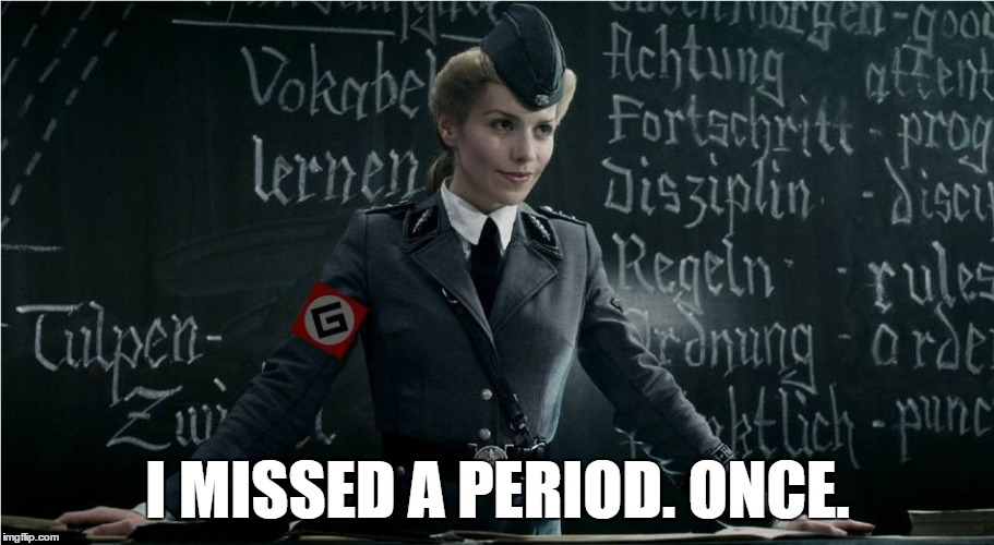 Grammar Nazi | I MISSED A PERIOD. ONCE. | image tagged in grammar nazi | made w/ Imgflip meme maker