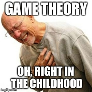 Right In The Childhood Meme | GAME THEORY OH, RIGHT IN THE CHILDHOOD | image tagged in memes,right in the childhood | made w/ Imgflip meme maker